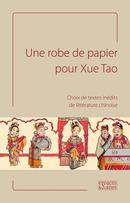Une robe de papier pour Xue Tao -  Collectif - espaces&signes