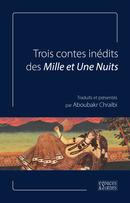 Trois contes inédits des Mille et Une Nuits -  - espaces&signes