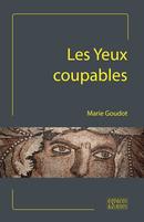 Les Yeux coupables - Marie Goudot - espaces&signes