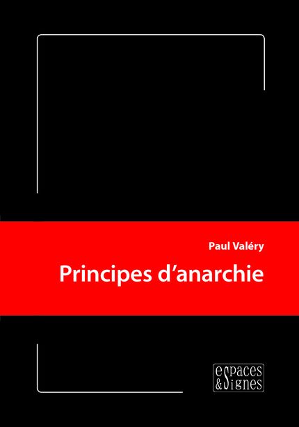Principes d'anarchie - Paul Valéry - espaces&signes