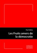 Les Fruits amers de la démocratie - Paul Valéry - espaces&signes