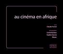 au cinéma en afrique - Cécile Burban, Claude Forest, Sophie Garcia,  Meyer - espaces&signes