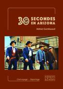 30 secondes en Arizona - Adrien Gombeaud - espaces&signes
