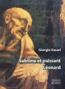 Sublime et puissant Léonard - Giorgio Vasari - espaces&signes