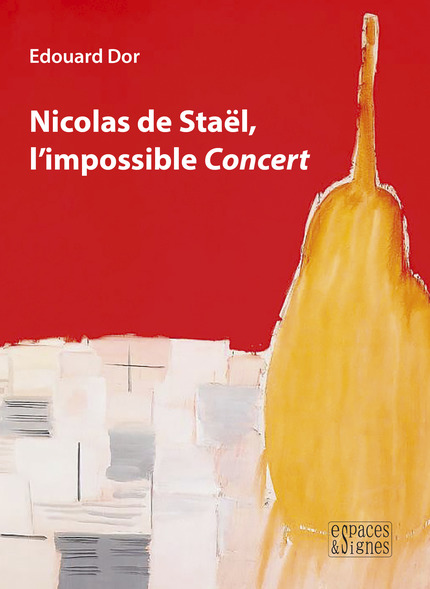 Nicolas de Staël, l'impossible Concert - Edouard Dor - espaces&signes
