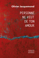 Personne ne veut de ton amour - Olivier Jacquemond - espaces&signes