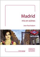 Madrid mis en scènes - Jean-Paul Aubert - espaces&signes