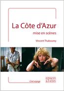 La Côte d'Azur mise en scènes - Vincent Thabourey - espaces&signes