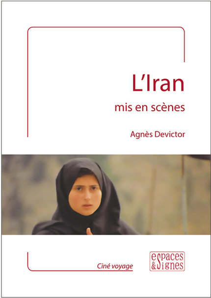 L'Iran mis en scènes - Agnès Devictor - espaces&signes