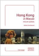 Hong Kong et Macao mis en scènes - Adrien Gombeaud - espaces&signes