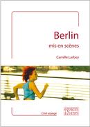 Berlin mis en scènes - Camille Larbey - espaces&signes