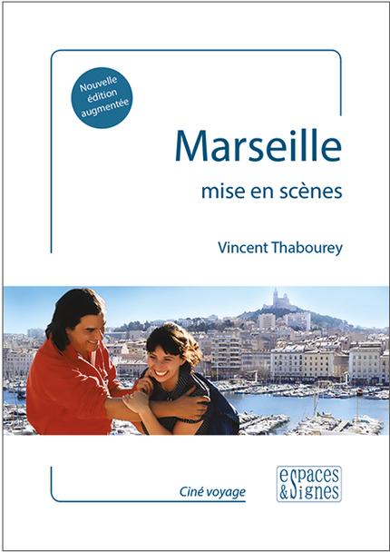 Marseille mise en scènes - Vincent Thabourey - espaces&signes