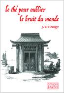 Le thé pour oublier le bruit du monde - J.-G.  Houssaye - espaces&signes