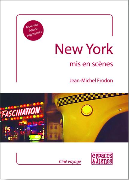 New York mis en scènes - Jean-Michel Frodon - espaces&signes