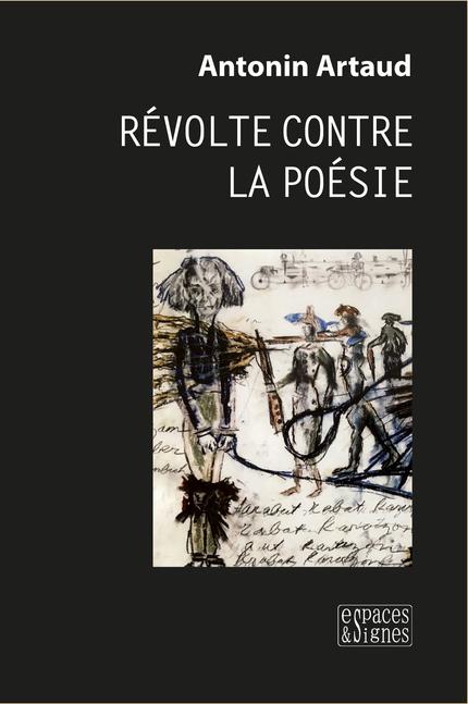 Révolte contre la poésie - Antonin Artaud - espaces&signes