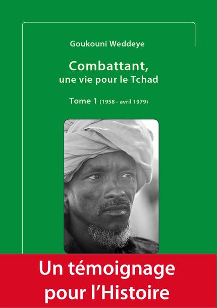 Combattant, une vie pour le Tchad (volume 1 et volume 2) - Goukouni Weddeye - espaces&signes