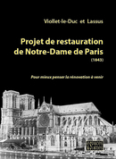 Projet de restauration de Notre-Dame de Paris - Eugène Viollet-le-Duc, Jean-Baptiste Antoine Lassus - espaces&signes