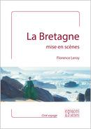 La Bretagne mise en scènes - Florence Leroy - espaces&signes