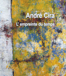 André Cira L'empreinte du temps - André Cira - espaces&signes